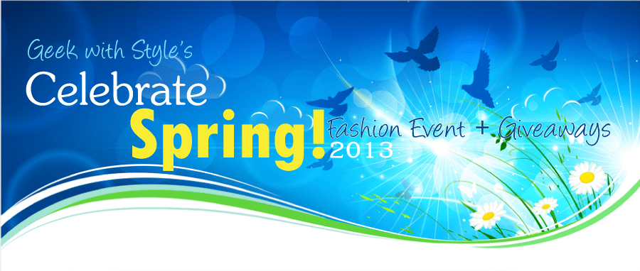 Celebrate Spring 2013: Fashion & Giveaways
