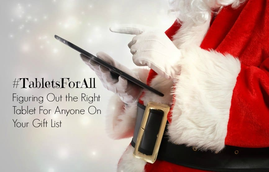 Figuring Out the Right Tablet For Anyone On Your Gift List 5
