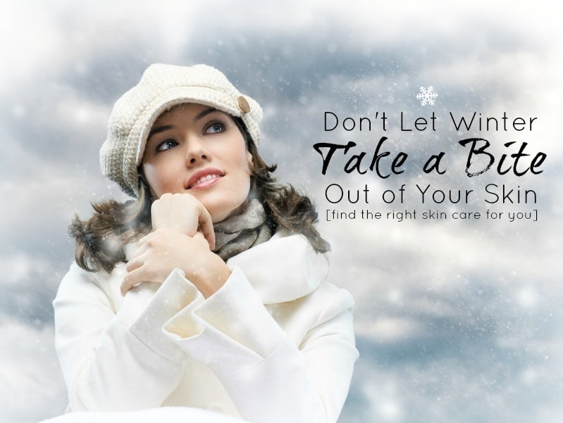 Don't Let Winter Take a Bite Out of Your Skin