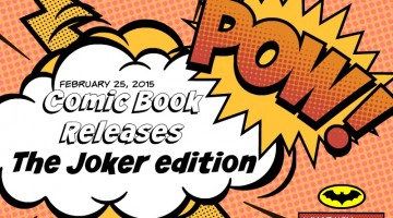 New Comics Released: Wed Feb 25, 2015, The Joker Edition