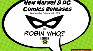 New Comics Released: Wed Feb 18, 2015, The Robin Who? Edition