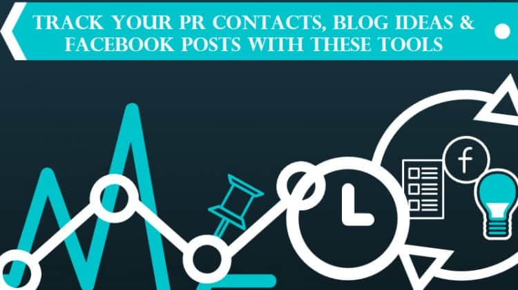 Track Your PR Contacts, Blog Ideas and Facebook Posts with These Tools