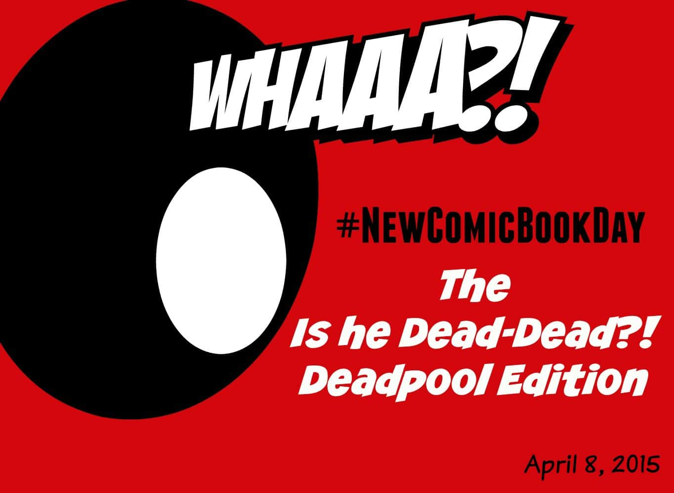 #NCBD: Dead Deadpool Edition