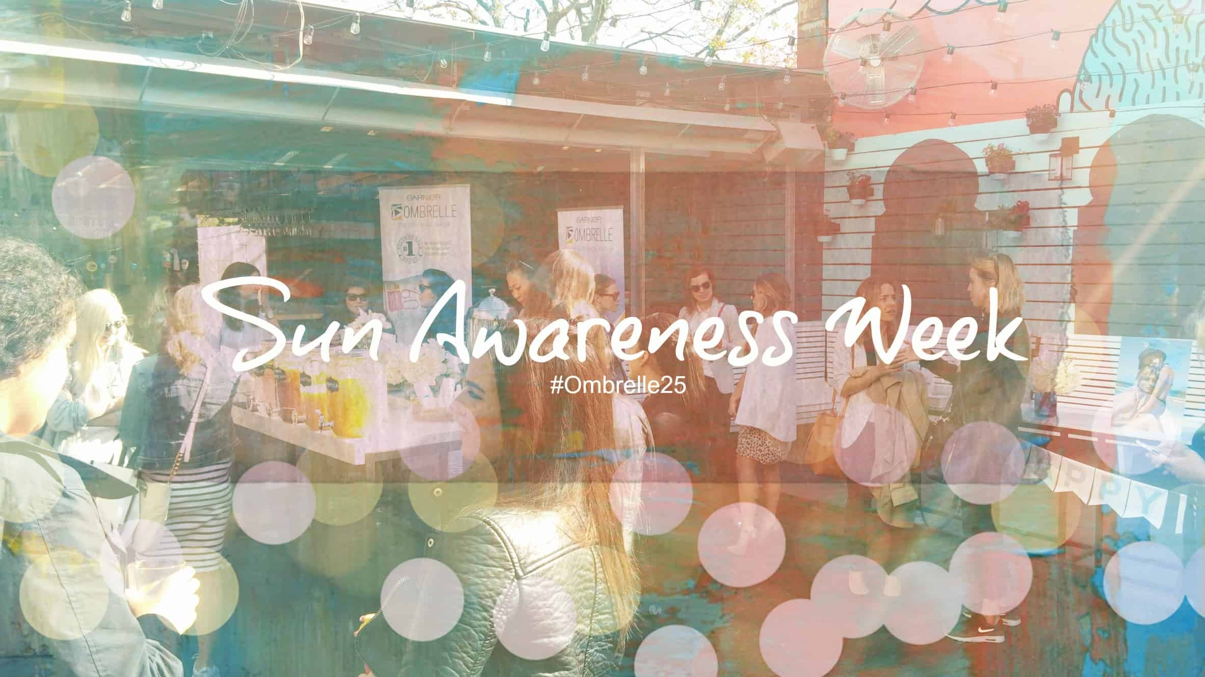 Sun Awareness Week with Ombrelle #Ombrelle25