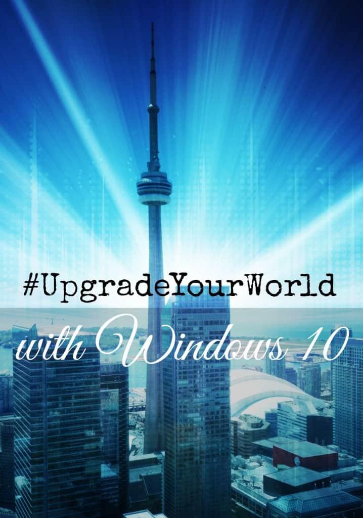 #UpgradeYourWorld with Windows 10