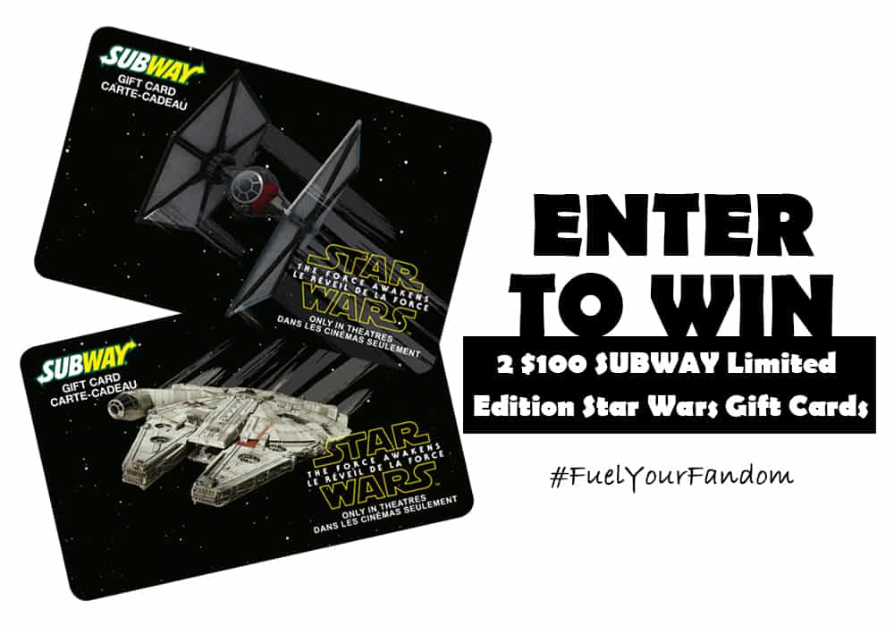 WIN with #FuelYourFandom - Star Wars: The Force Awakens SUBWAY Canada TWO $100 Gift Cards 1