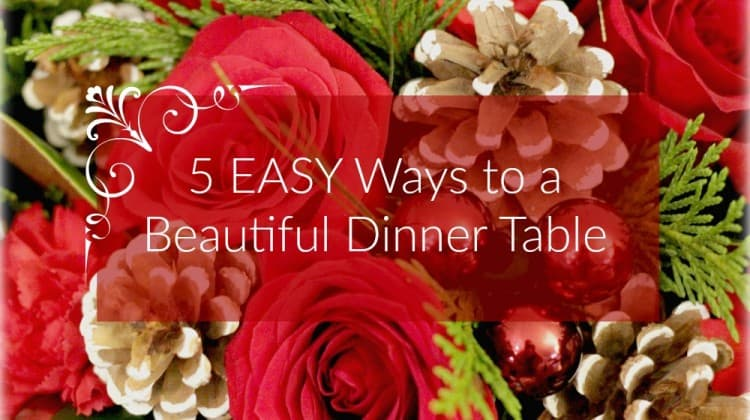 Five Easy Ways to a Beautiful Dinner Table