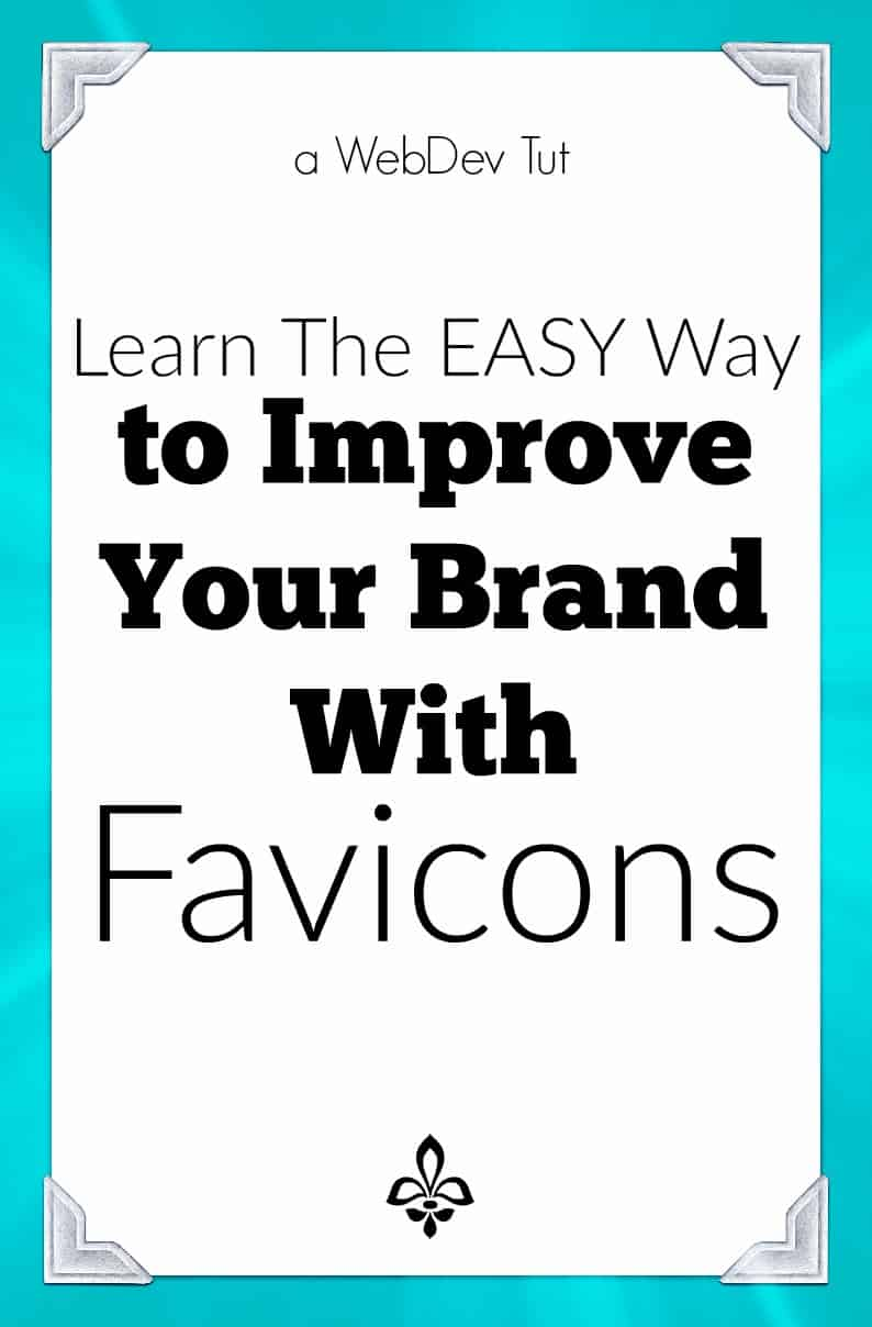 Improve Brand with Favicons - a webdev tutorial