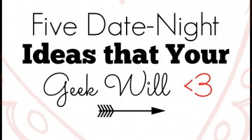 Five Unique Date Ideas Your Geek Will Love