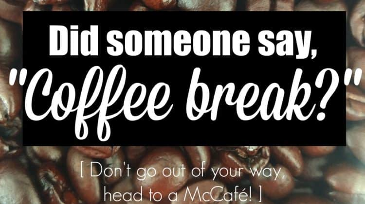 Have a Coffee Break at McCafé