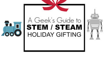 A Geek's Guide to STEM/STEAM Holiday Gifting