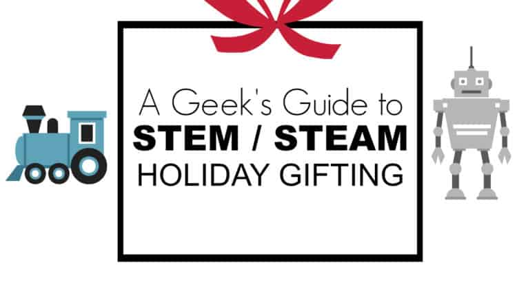 STEM STEAM Holiday Gift Guide
