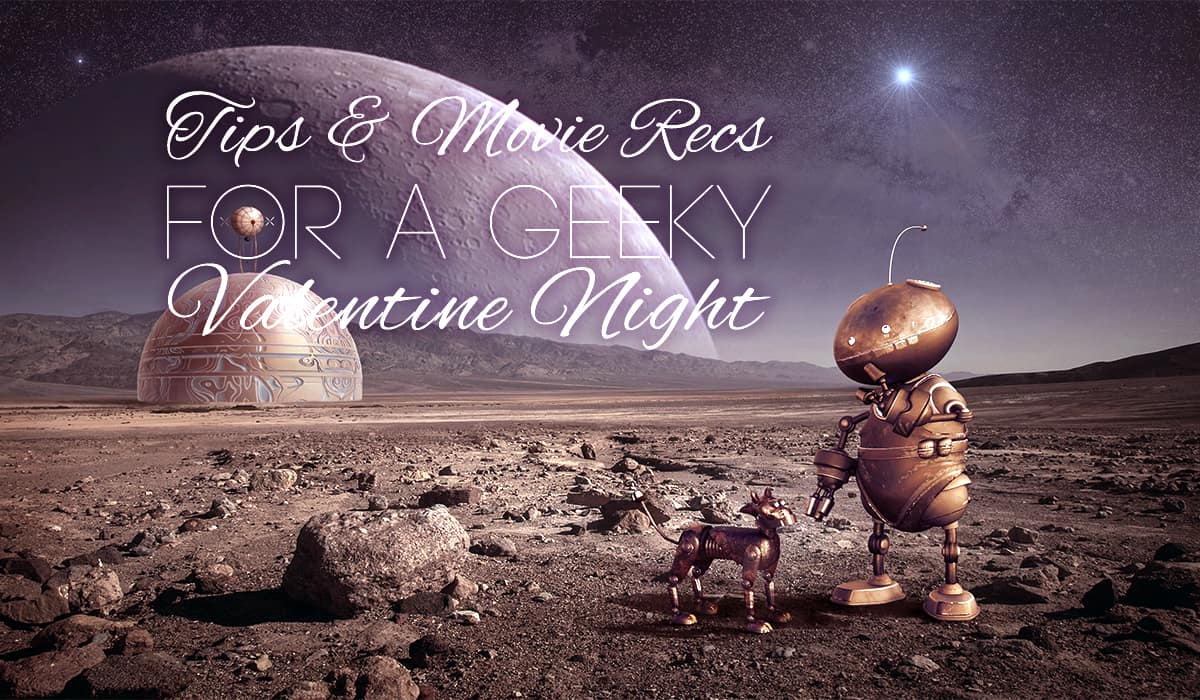 Valentines Day Geek Nerd Movie Night Date Tips