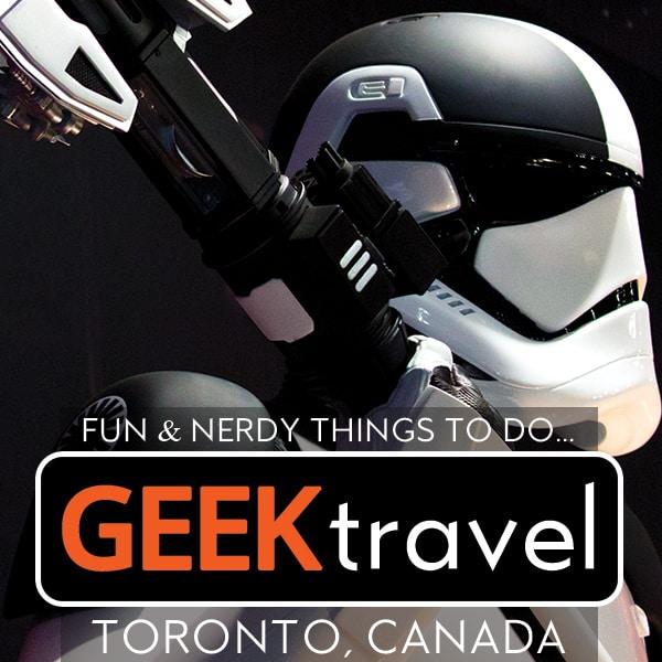 Fun Geek Things to Do in Toronto